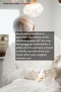 Dental Surgery Anesthesia Options Faifield, CA